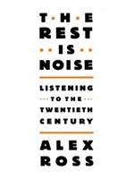Click here to view Audiobook details for The Rest Is Noise by Alex Ross