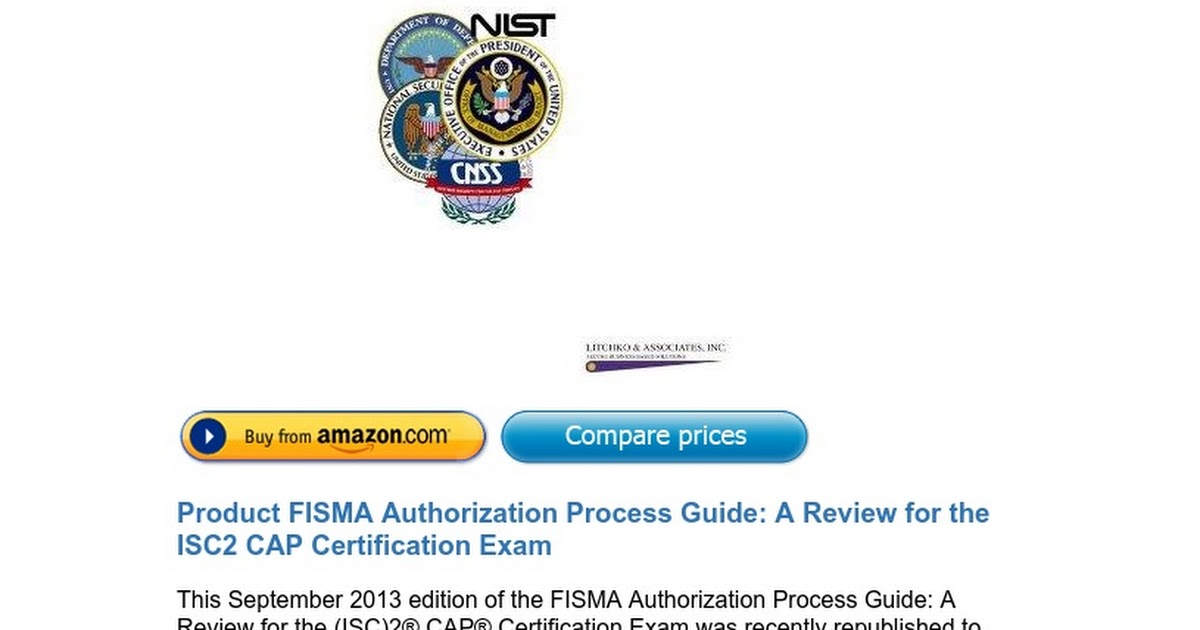 FISMA Authorization Process Guide: A Review for the ISC2 CAP ...