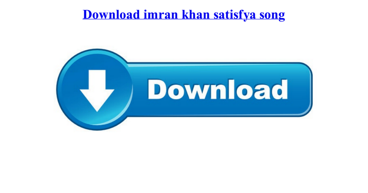 download imran khan satisfya song