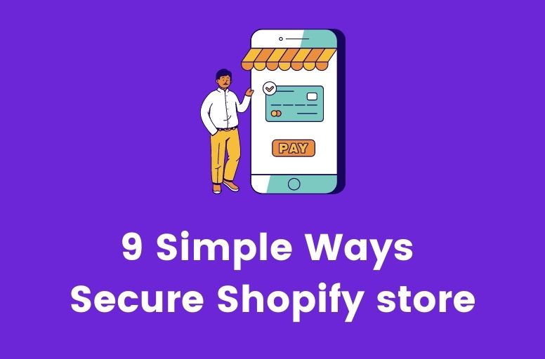 9 simple ways to secure your shopify store