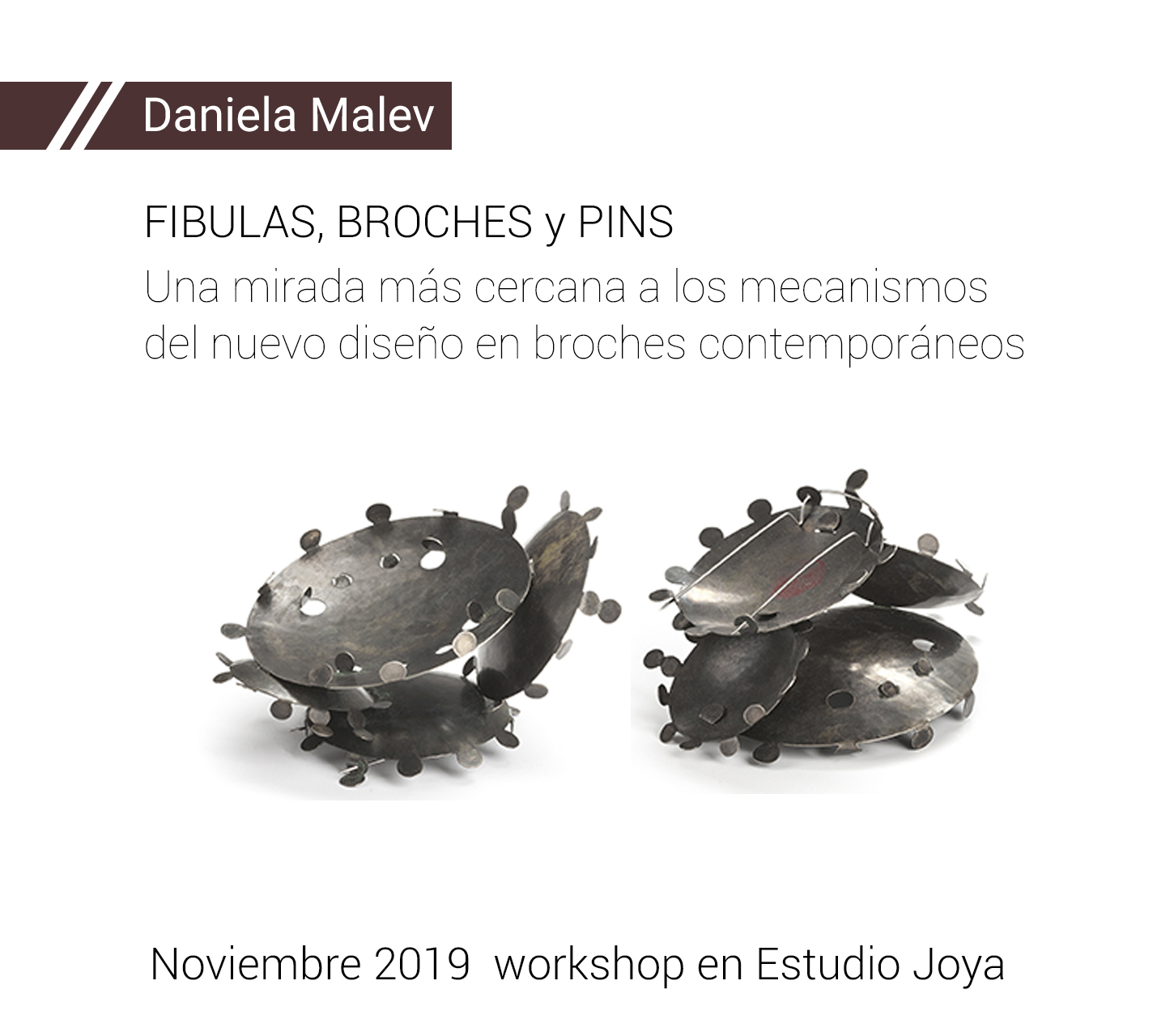 Daniela Malev - Workshop Fibulas, broches y pins.