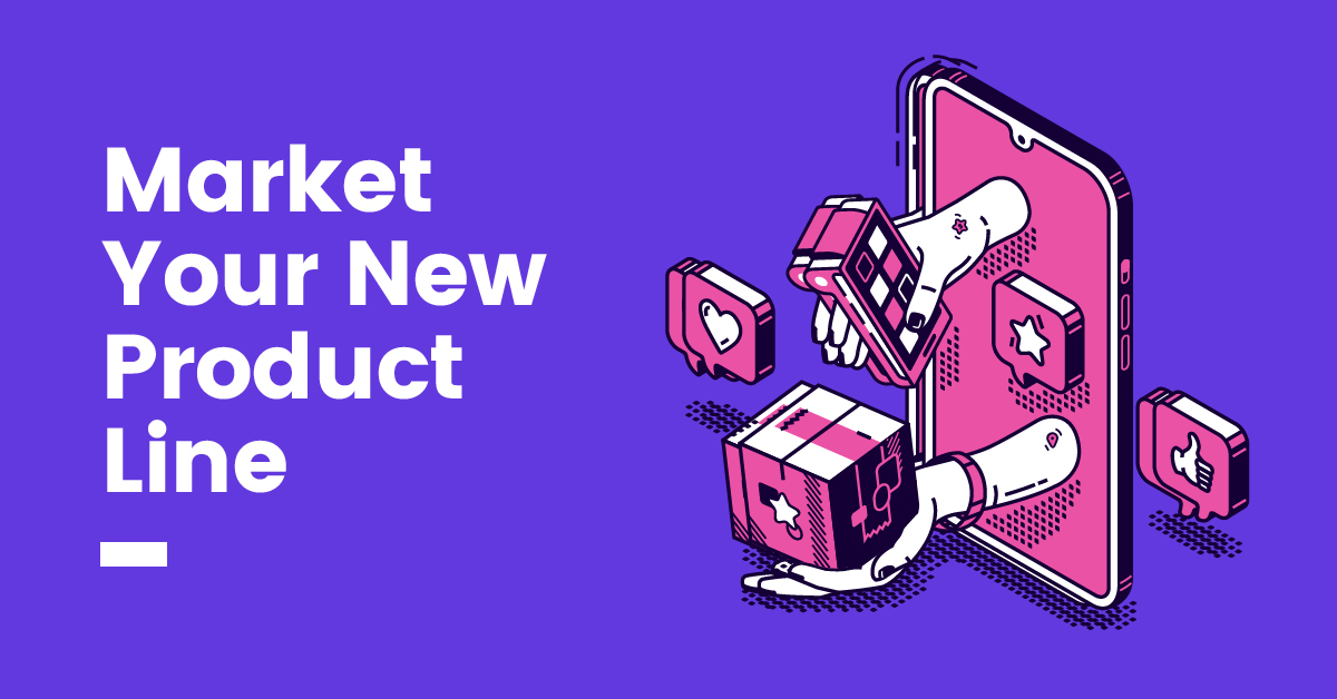 Market Your New Product Line