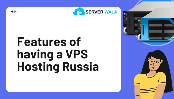 Serverwala Review: Buy the Best VPS in Russia to Grow Your Online Business 7