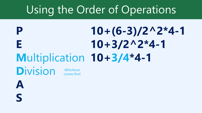 MD multiplication division, whichever comes first: 10+3/4*4-1