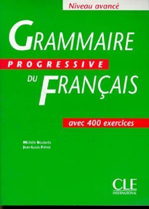 Grammaire Progressive du Français: Niveau Avancé (French: Michèle Boularès; Jean-Louis