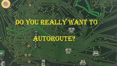 To Autoroute or Not to Autoroute-A History of Failed Design Automation