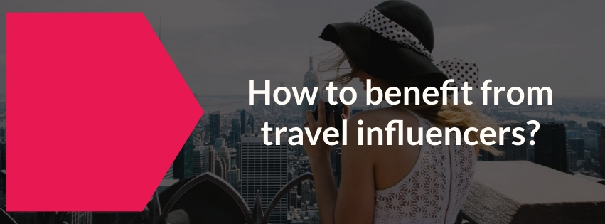 benefit from travel influencers