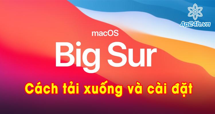 Hướng dẫn download macOS Big Sur release chính xác nhất
