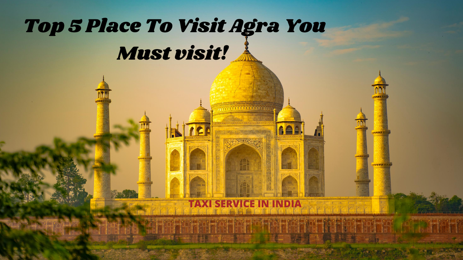 Top 5 Places To Visit Agra