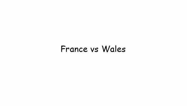 France vs Wales