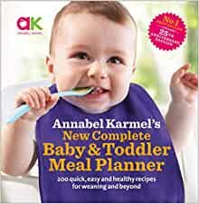 Complete Baby and Toddler Meal Planner and Weaning Made Easy by Annabel Karmel.
