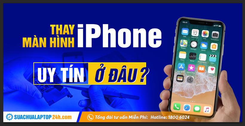 thay-man-hinh-iphone-o-dau-uy-tin-1