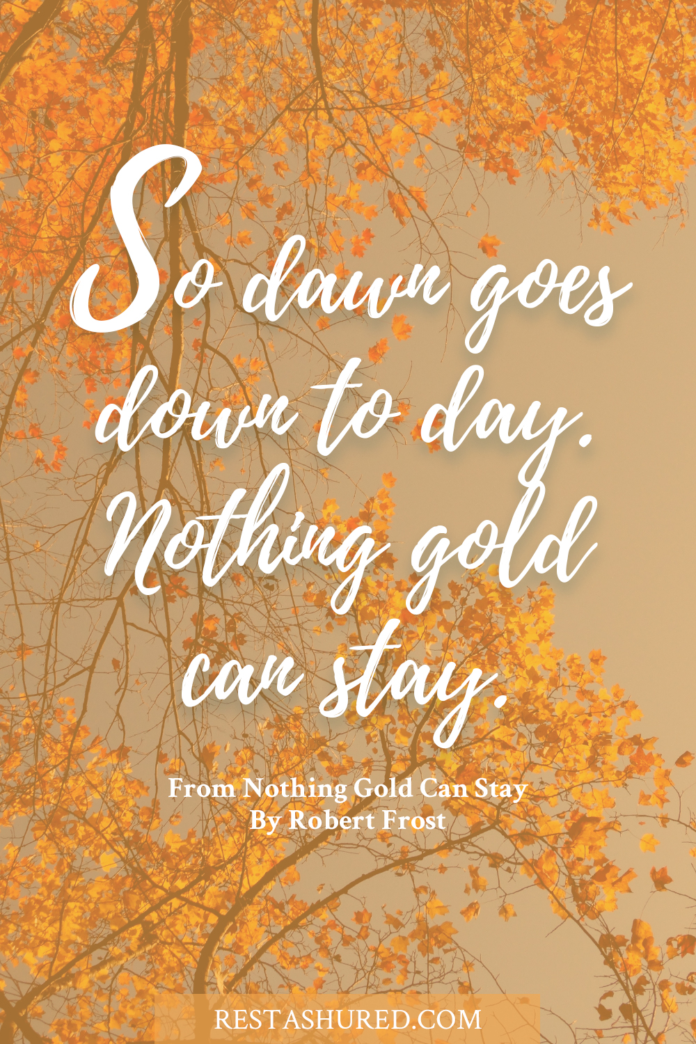 Poem - Robert Frost, Nothing Gold Can Stay