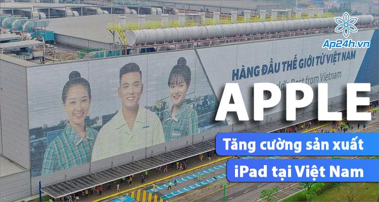 Apple gia tăng sản xuất tại các nhà máy ở Việt Nam