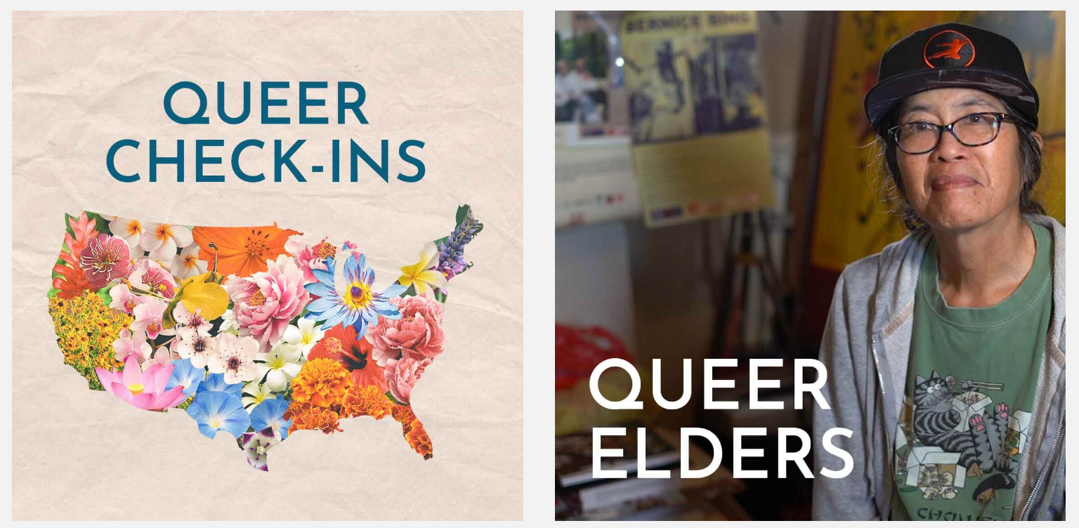 """Two square images side by side. On the left is the outline of the United States filled with flowers and the text """"Queer Check-Ins."""" On the right is a photo of a Chinese American lesbian in her 60s and the text """"Queer Elders."""""""