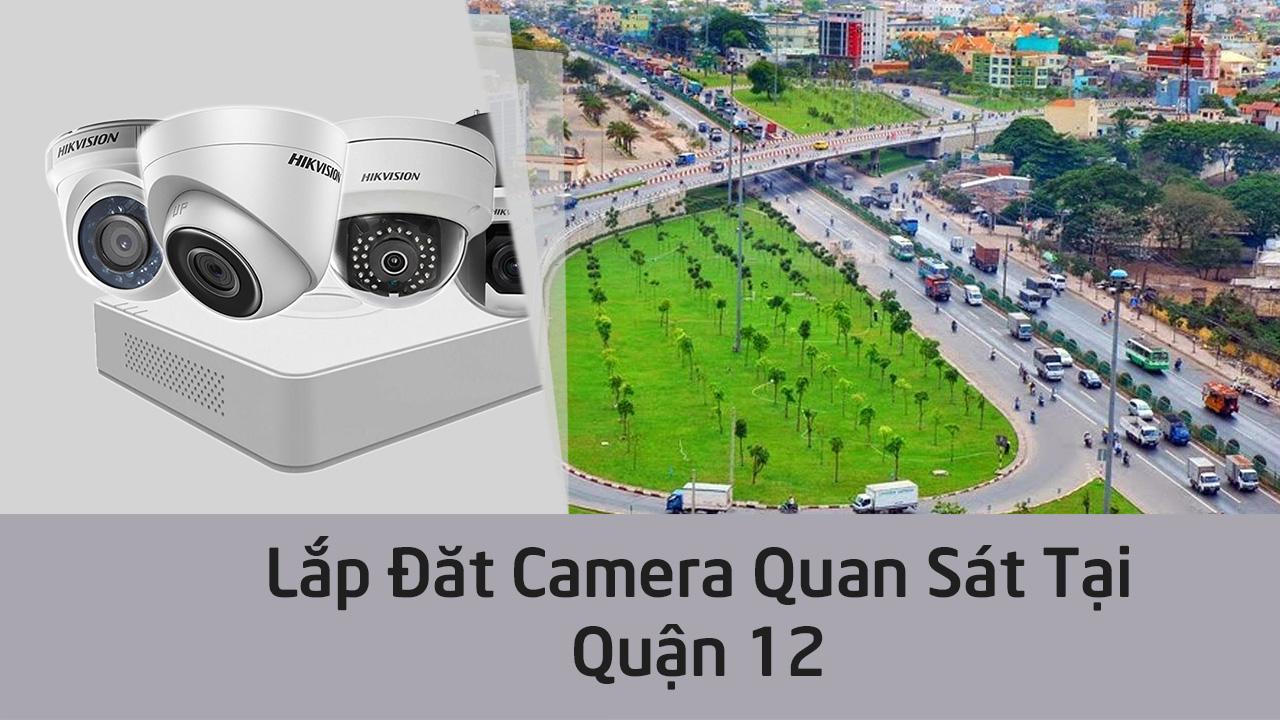 Lắp đặt camera quận 12 giúp bạn hạn chế tình trạng trộm cắp hiệu quả