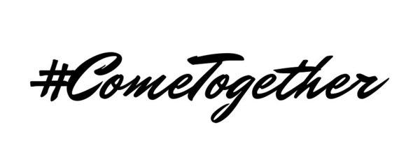 #ComeTogether