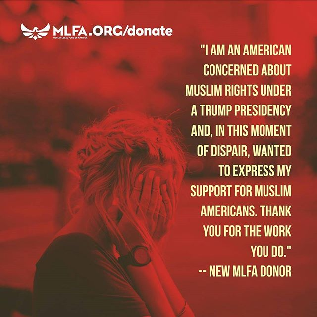 "Another message from a new donor: ""I am an American concerned about Muslim rights under a Trump presidency and, in this moment of dispair, wanted to express my support for Muslim Americans. (I simply found you via a google search.) Thank you for the work you do."" #NewMLFADonor #supportjustice #justice4muslims #justice4all"