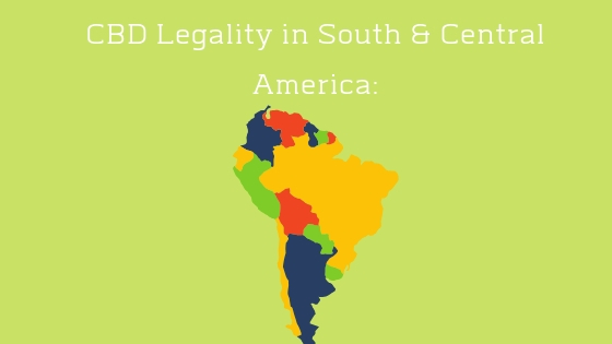 Is CBD Legal in South and Central America
