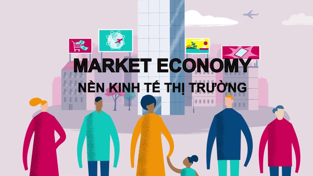 Nền kinh tế thị trường là gì?