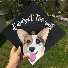 """A graduation cap that reads """"It wasn't too ruff."""""""
