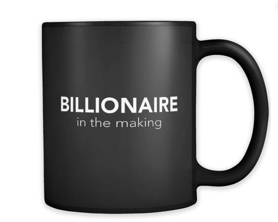 billionaire coffee mug gift idea