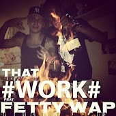 That Work (feat. Fetty Wap)