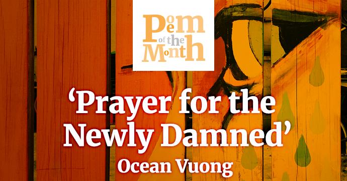 prayer for the newly damned ocean vuong