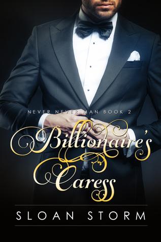Billionaire's Caress (Never Never Man Series: Book #2)