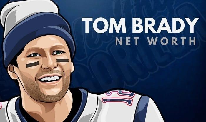 Tom Brady's Net Worth (Updated 2021)   Wealthy Gorilla