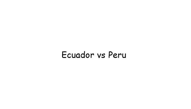 Ecuador vs Peru