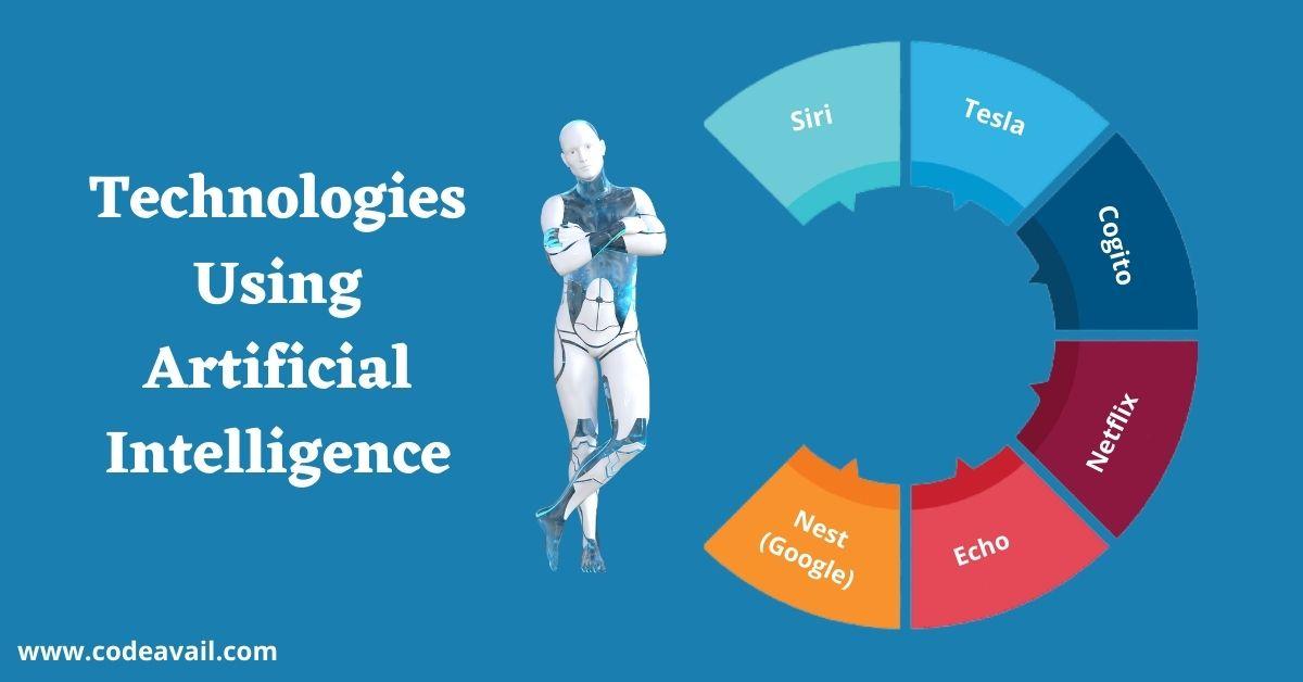 Technologies Using Artificial Intelligence