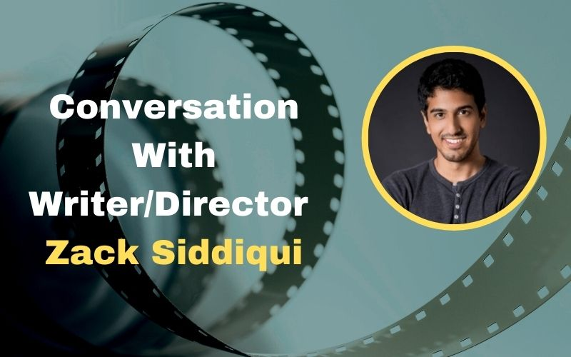 Conversations With Writer and Director - Zack Siddiqui