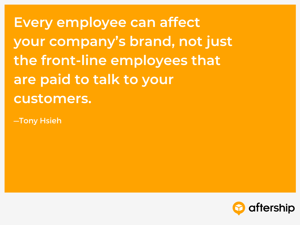 Tony Hsieh quote about customer experience and how every employee affects your company's brand