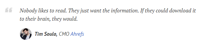 цитата маркетингового директора Ahreffs Тима Соуло о том, что пользователи не хотят читать, им нужна информация, и если можно, то прямо в мозг