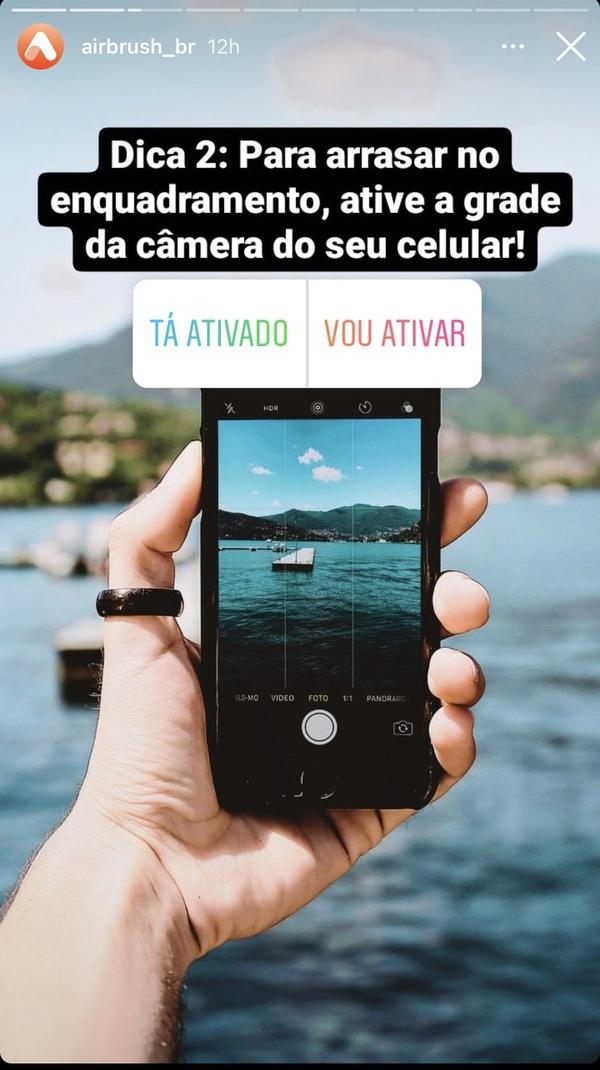 """print do stories da tela de um celular com os escritos """"Dica 2: Para arrasar no enquadramento, ative a grade da câmera do seu celular!"""" e a enquete """"tá ativada"""" e """"vou ativar"""""""