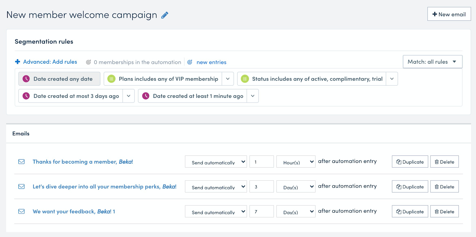 Set up a three-email series for new members using segmentation rules.