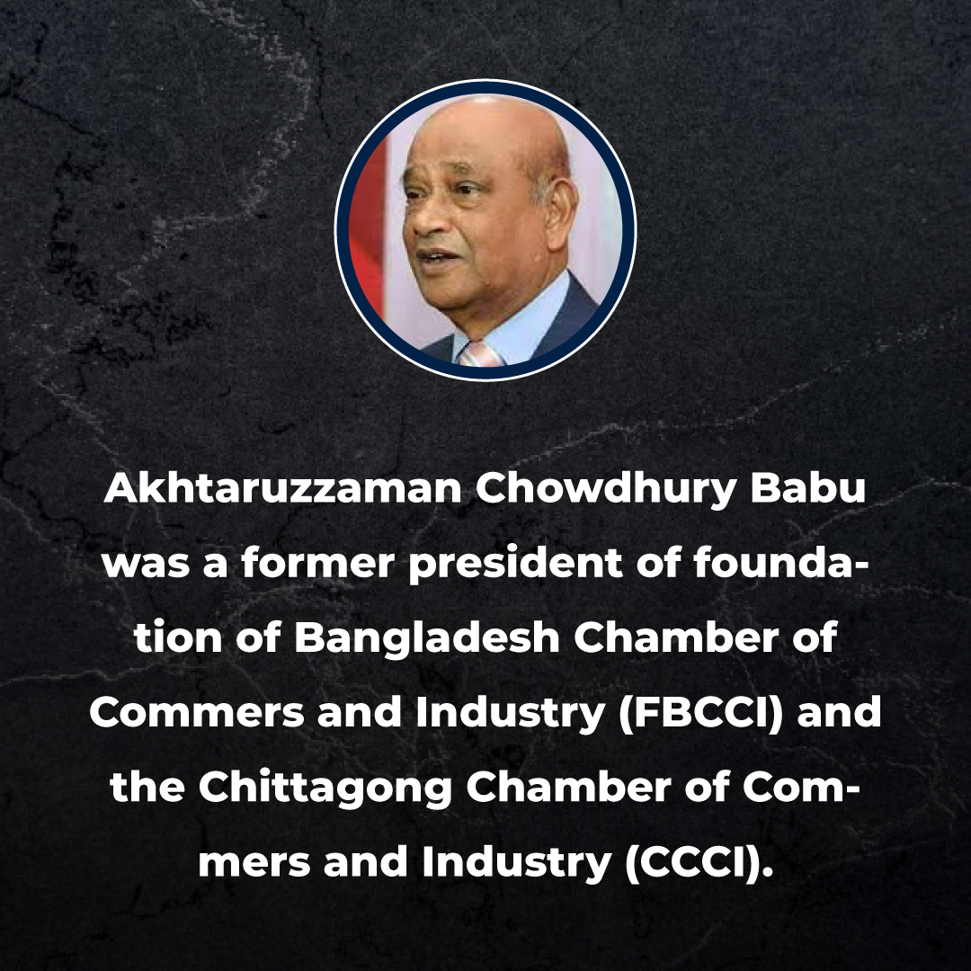 Great Qualities Of Mr. Akhtaruzzaman Chowdhury Babu