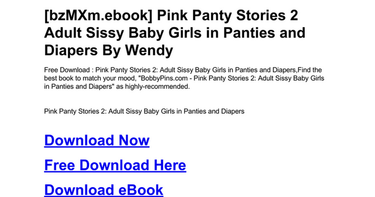 Pink Panty Stories 2 Adult Sissy Baby Girls In Panties And Diapers Doc Google Docs