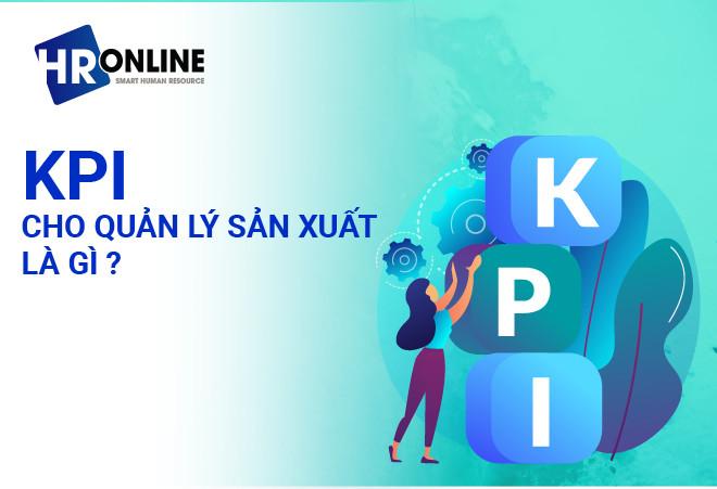 KPI cho quản lý sản xuất là gì?