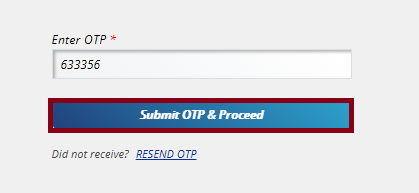 Type OTP Number and Click Submit OTP & Proceed Button.