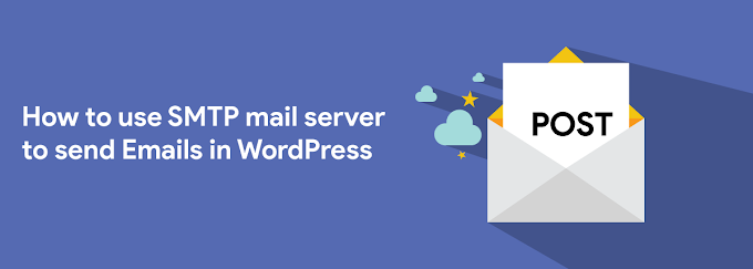 How to use SMTP mail server to send Emails in WordPress