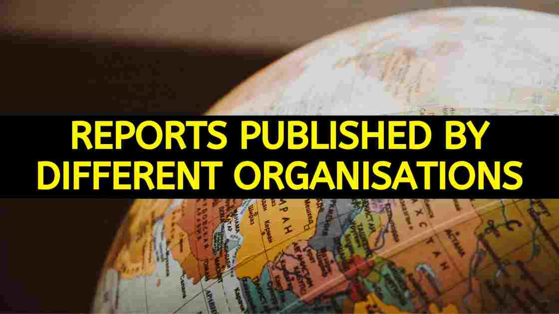 List of Reports Published by Different International Organizations -  Military Choice - AFCAT CDS NDA & SSB Interview Material