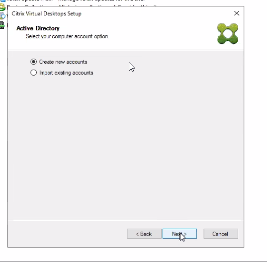Machine generated alternative text: Citrix Desktops Setup  Hive  Select computer account option.  @ new ECOuntS  C) import existing accounts