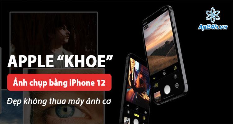 Apple giới thiệu loạt ảnh chụp bằng iPhone 12 cực đẹp