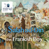 Salah Ad-Din and the Frankish Boy, Pt. 3