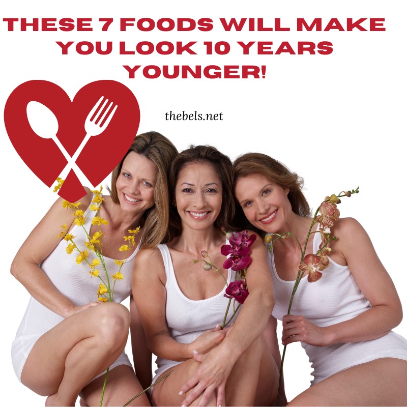 Foods Will Make You Look 10 Years Younger