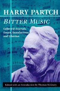 over for PARTCH: Bitter Music: Collected Journals, Essays, Introductions, and Librettos