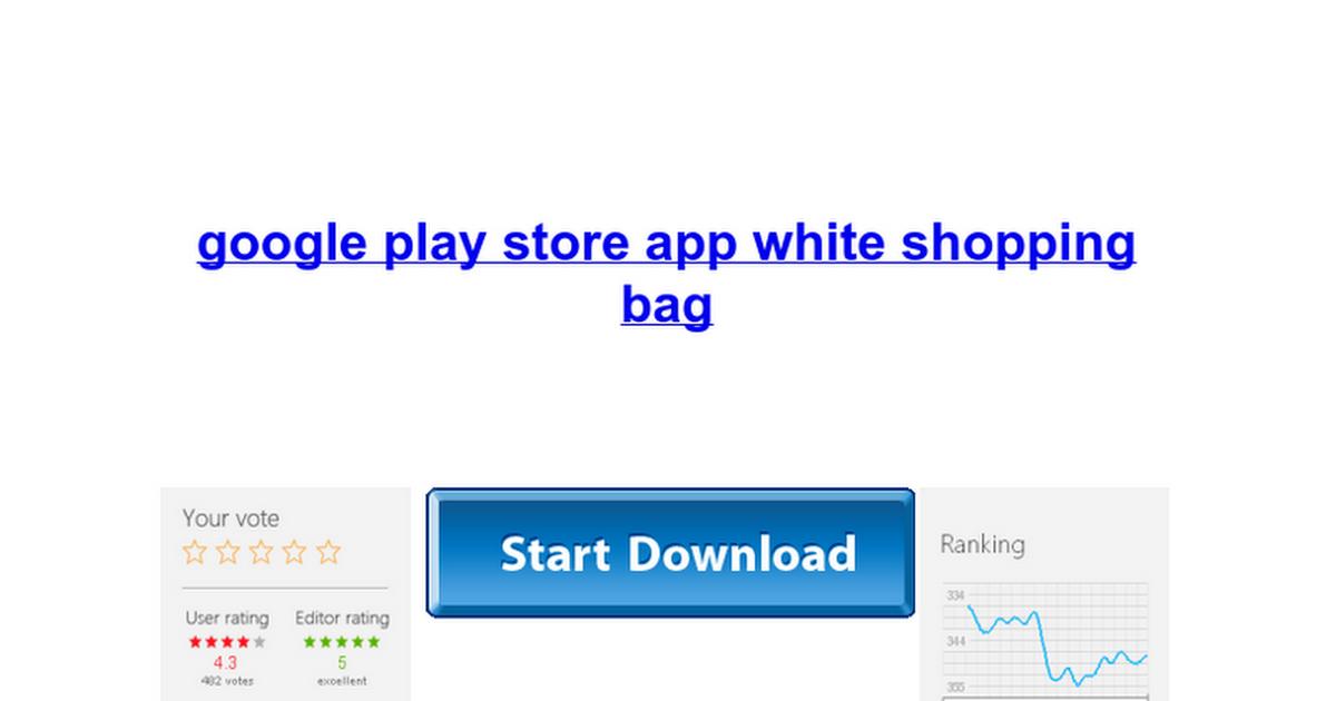google play store app white shopping bag google docs