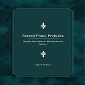 Sacred Piano Preludes (Original Piano Solos for Worship Services, Vol. 1)